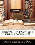Journal Für Praktische Chemie, Volume 72, Chemische Gesellschaft in Der Deutschen, 1145727336