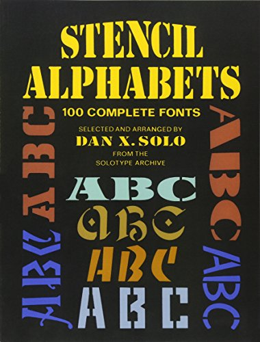 Stencil Alphabets: 100 Complete Fonts (Lettering, Calligraphy, (Stencil Type)