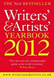Writers' & Artists' Yearbook 2012 (Writers' and Artists')