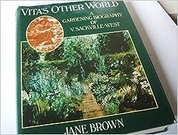 Vita's Other World: A Gardening Biography of Vita Sackville-West by Jane Brown (1985-11-04)