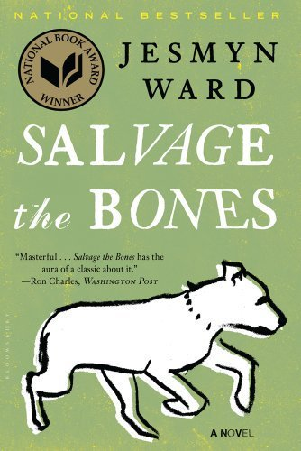Salvage The Bones: A Novel By Ward, Jesmyn
