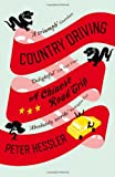 Front cover for the book Country Driving: A Chinese Road Trip by Peter Hessler