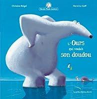 Mamie poule raconte, tome 6 : L'ours qui voulait son doudou par Christine Beigel