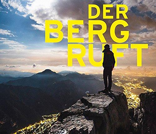 Der Berg ruft Gebundenes Buch – 16. März 2018 Peter Pachnicke Gasometer Oberhausen GmbH Klartext 383751918X