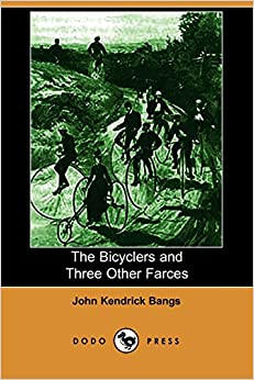 Book The Bicyclers and Three Other Farces (Dodo Press)