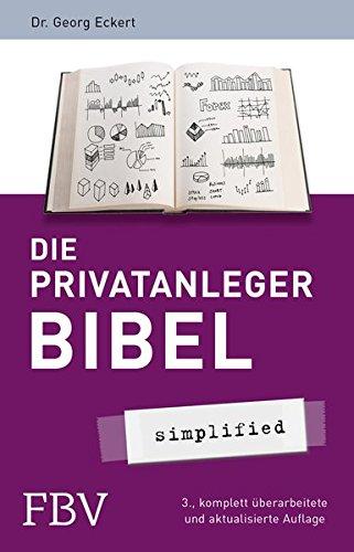 Die Privatanlegerbibel (simplified) Taschenbuch – 20. März 2017 Georg Eckert FinanzBuch Verlag 3959720475 Kapitalanlage