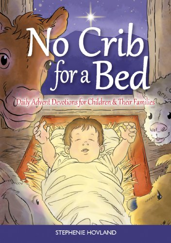 No Crib for a Bed: Daily Advent Devotions for Children and Their Families by [Hovland, Stephenie]