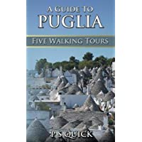 A Guide to Puglia: Five Walking Tours
