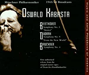 Kabasta: Broadcast Recordings, 1943/44: Beethoven: Eroica, Dvorak: New World Sym., Bruckner: Sym. No. 4