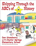 Skipping Through the ABC's of History, Don Stansberry and Cluster Springs Elementary School Staff, 092991550X