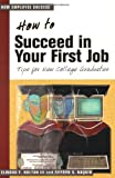 How to Succeed in Your First Job, Elwood F. Holton and Sharon Naquin, 1583761667