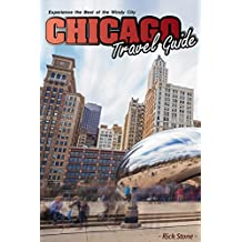 Chicago Travel Guide: Experience the Best of the Windy City