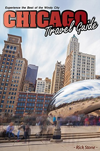 Chicago Travel Guide: Experience the Best of the Windy City (Best European Motorcycle Tours)