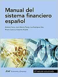 Manual del sistema financiero español: 27.ª edición actualizada (ECONOMIA Y EMPRESA)