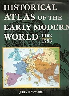 Historical atlas of the medieval world ad 600 1492 john haywood historical atlas of the early modern world 1492 1783 gumiabroncs Images