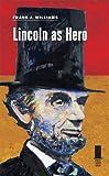 Lincoln as Hero, Frank J. Williams, 0809332175