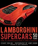 Lamborghini Supercars 50 Years: From the Groundbreaking Miura to Today's Hypercars - Foreword by Fabio Lamborghini