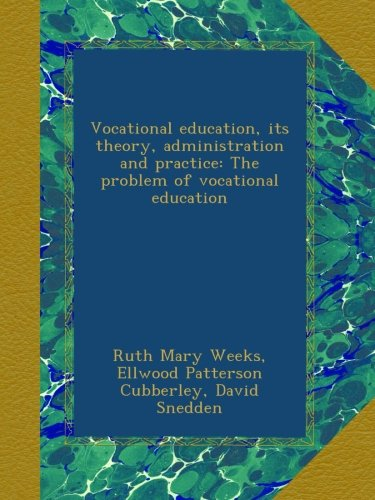 Vocational education, its theory, administration and practice: The problem of vocational education