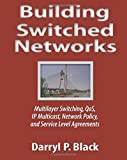 img - for Building Switched Networks: Multilayer Switching, QoS, IP Multicast, Network Policy, and Service Level Agreements (Professional Computing S) by Darryl P. Black (1999-02-04) book / textbook / text book