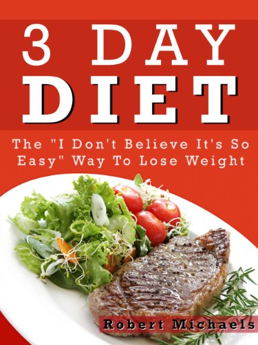 3 Day Diet: The Easy Way to Lose Weight and Keep It -