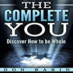 The Complete You: Discover How to be Whole | Don Babin