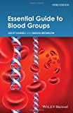 Essential Guide to Blood Groups, Geoff Daniels and Imelda Bromilow, 1118688929