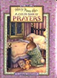img - for A Child's Book of Prayers (Holly Pond Hill) book / textbook / text book