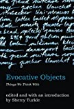 Evocative Objects: Things We Think With (The MIT Press)