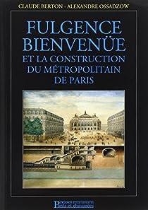 Fulgence Bienvenüe et la construction du métropolitain de Paris par Berton