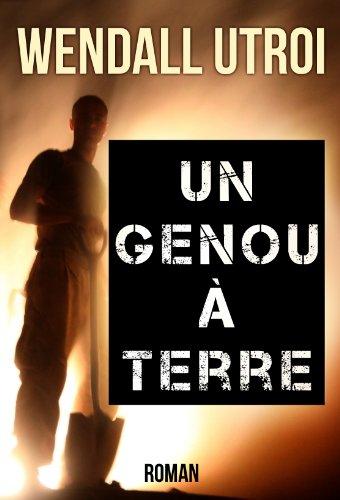 Un Genou A Terre Roman French Edition