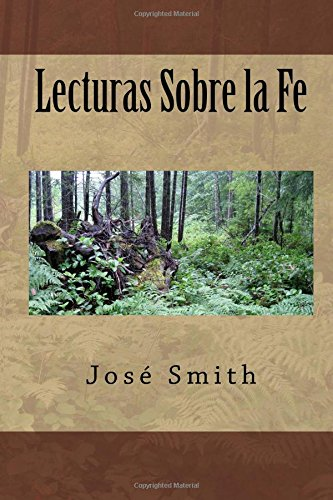 Lecturas Sobre la Fe (Spanish Edition) [Jose Smith] (Tapa Blanda)