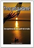 YO NO PEDI QUEDARME -Segunda Edicion, Nohemí Canseco, 149536626X