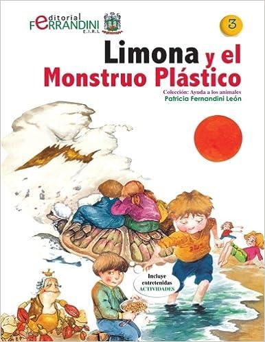 Limona y el Monstruo Plástico: Tomo 3-Colección Ayuda a los animales (Volume 3) (Spanish Edition) (Spanish) 2nd Edition