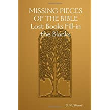 Missing Pieces of the Bible: Lost Books Fill-in the Blanks by Dawn Wessel (2015-04-18)