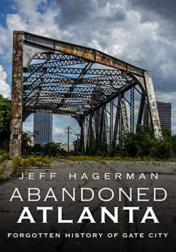 Abandoned Atlanta: Forgotten History of Gate ()