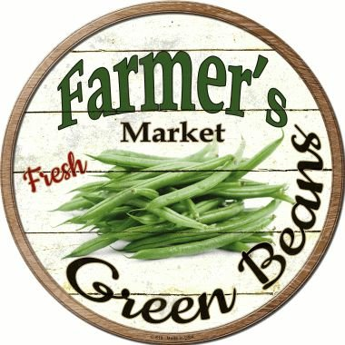 Smart Blonde Farmers Market Green Beans Novelty Metal Circular Sign C-618 from Smart Blonde