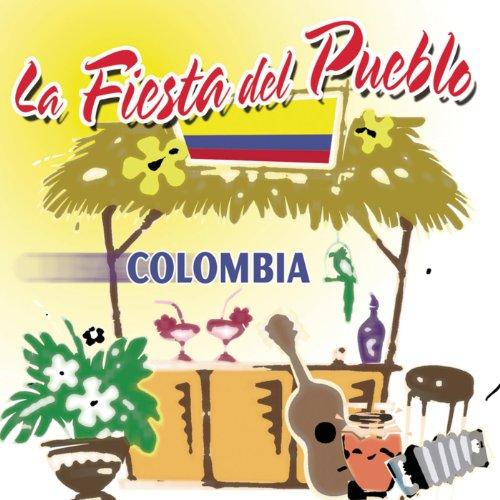 ... La Fiesta Del Pueblo: Colombia