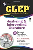img - for CLEP Analyzing & Interpreting Literature with CD-ROM (REA): The Best Test Prep for the CLEP Analyzing and Interpreting Literature Exam with REA's TESTware (Test Preps) book / textbook / text book