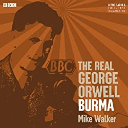 The Real George Orwell: Burma