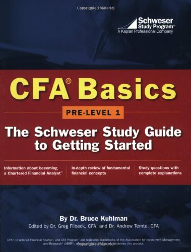CFA Basics:  Pre-Level 1:The Schweser Study Guide to Getting Started