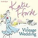 A Vintage Wedding Hörbuch von Katie Fforde Gesprochen von: Jilly Bond