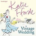 A Vintage Wedding   Katie Fforde