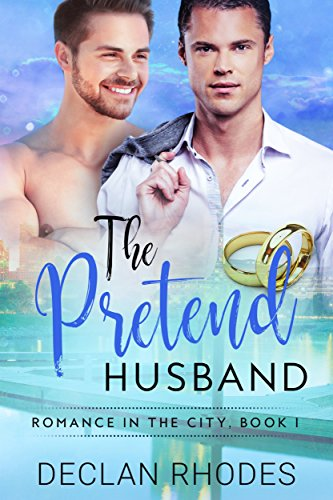 The Pretend Husband: Romance In the City, Book 1 by [Rhodes, Declan]