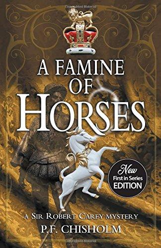 A Famine of Horses (Sir Robert Carey Series)