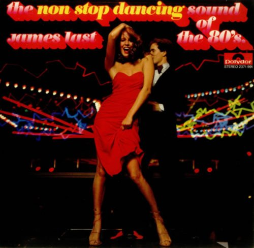 James Last - The Non Stop Dancing Sound Of The 80s (1979)(Complete Vynil Album) - Zortam Music