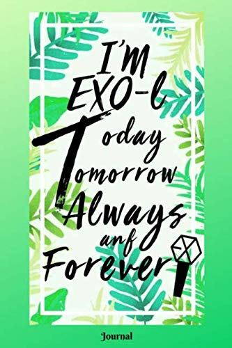 I'm EXO-l Today, Tomorrow, Always, and Forever Journal