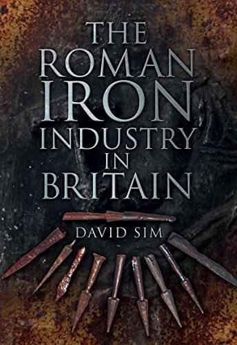 Roman Iron Industry in Britain (Roman Iron)