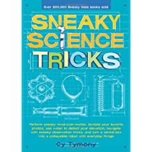 Sneaky Science Tricks: Perform Sneaky Mind-Over-Matter, Levitate Your Favorite Photos, Use Water to Detect Your Elevation (Sneaky Books)