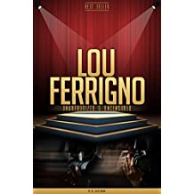 Lou Ferrigno Unauthorized & Uncensored (All Ages Deluxe Edition with Videos)