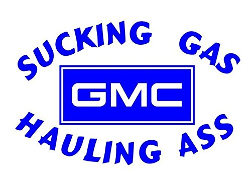 Gmc Truck Decals - Sucking Gas Hauling Ass GMC Decal Sticker - Peel and Stick Sticker Graphic - - Auto, Wall, Laptop, Cell, Truck Sticker for Windows, Cars, Trucks